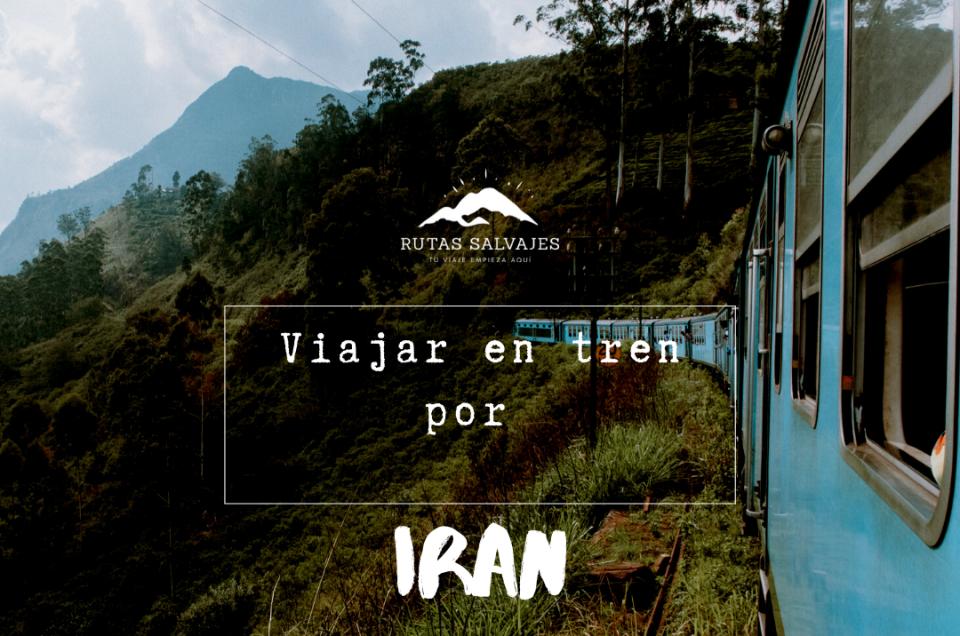 viajar en tren en iran