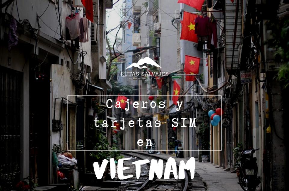 cajeros y tarjetas sim en vietnam