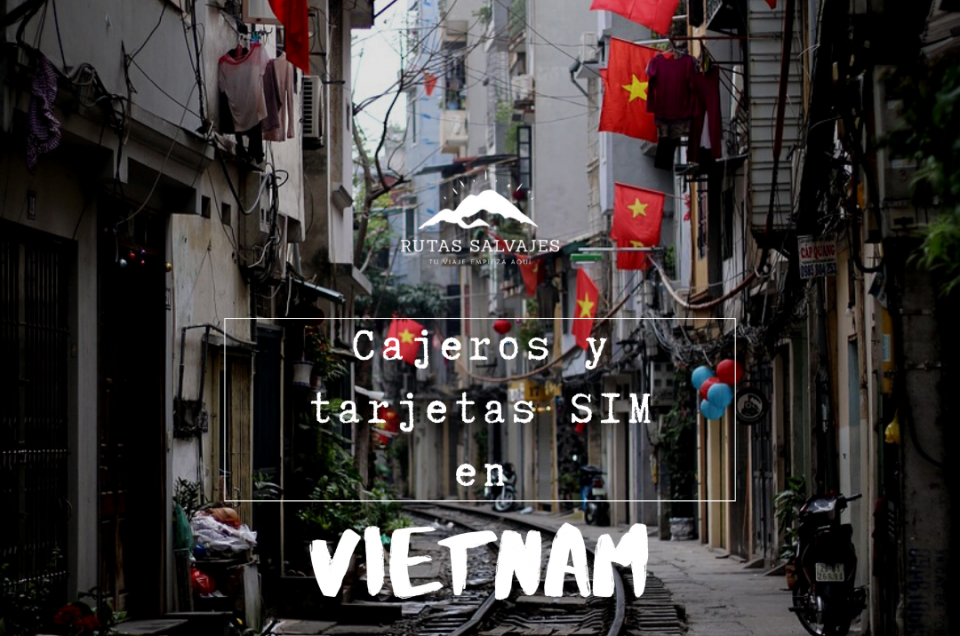 Cajeros y tarjeta SIM en Vietnam