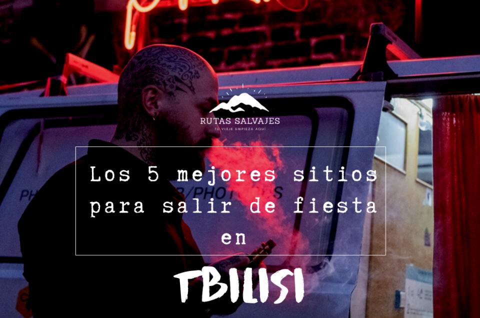 los 5 mejores sitios para salir de fiesta en Tbilis