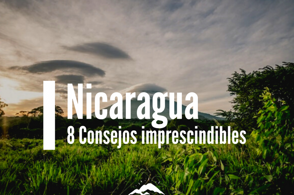 nicaragua 8 consejos imprescindibles