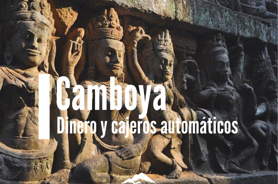 Camboya dinero y cajeros automáticos