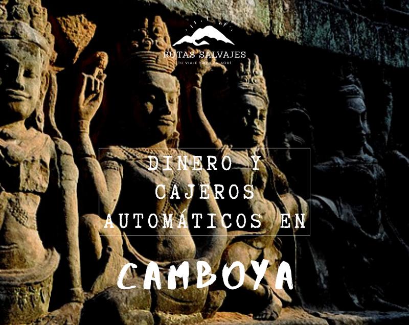 dinero y cajeros automáticos en Camboya